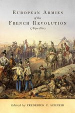 European Armies of the French Revolution, 1789-1802