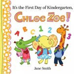 It's the First Day of Kindergarten, Chloe Zoe!