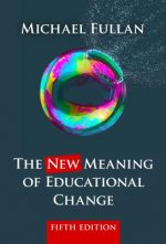 The New Meaning of Educational Change