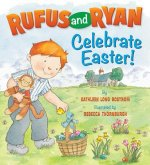 Rufus and Ryan Celebrate Easter!
