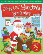 Jolly Old Santa's Workshop Activity Book