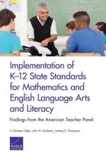 Implementation of K-12 State Standards for Mathematics and English Language Arts and Literacy