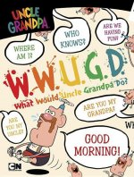 W.W.U.G.D. What Would Uncle Grandpa Do?