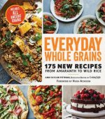 Everyday Whole Grains