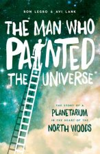 The Man Who Painted the Universe