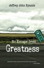 No Escape from Greatness