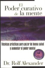El  Poder Curativo De LA Mente/ the Healing Power of the Mind