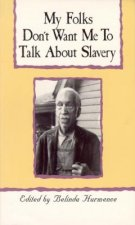 My Folks Don't Want Me to Talk About Slavery