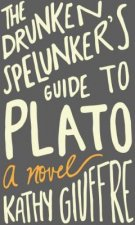 The Drunken Spelunker's Guide to Plato