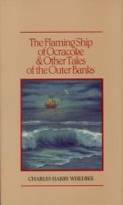 The Flaming Ship of Ocracoke and Other Tales of the Outer Banks