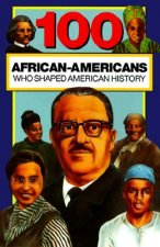100 African Americans Who Shaped American History