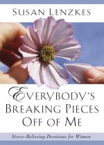 Everybody's Breaking Pieces Off of Me
