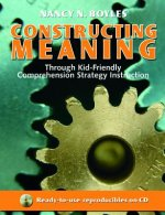 Constructing Meaning Through Kid-Friendly Comprehension Strategy Instruction