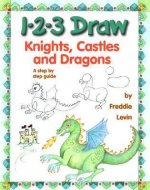 1-2-3 Draw Knights Castles & Dragons