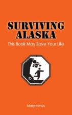 Surviving Alaska