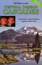 One Hundred Hikes in the Central Oregon Cascades