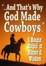And That's Why God Made Cowboys