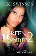 Green Eye Bandit 2