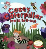 Casey Caterpillar Feels Left Out