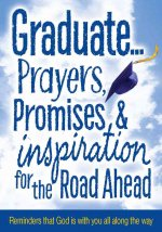 Graduate… Prayers, Promises & Inspiration for the Road Ahead