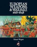 European Weapons and Warfare 1618-1648