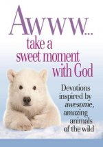 Awww... Take a Sweet Moment With God