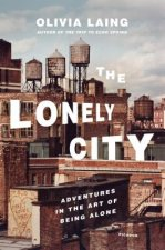 LONELY CITY: ADVENTURES IN THE ART OF BE