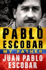 PABLO ESCOBAR MY FATHER