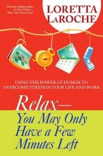 Relax - You May Only Have a Few Minutes Left