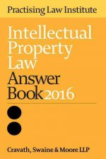Intellectual Property Law Answer Book 2016