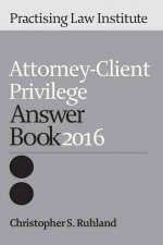 Attorney-Client Privilege Answer Book 2016