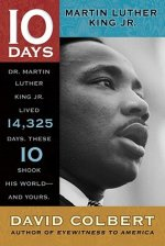 10 Days Martin Luther King Jr.