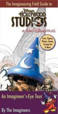 The Imagineering Field Guide to Disney's Hollywood Studios at Walt Disney World