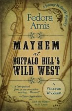 Mayhem at Buffalo Bill's Wild West