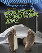 Human Body: Investigating an Unexplained Death