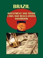 Brazil Investment and Trade Laws and Regulations Handbook