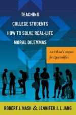 Teaching College Students How to Solve Real-Life Moral Dilemmas