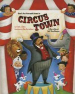 Don't Put Yourself Down in Circus Town