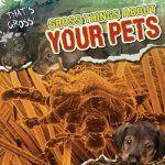 Gross Things About Your Pets
