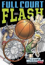 Sports Illustrated Kids Graphic Novels: Full Court Flash