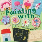 Art Painting With Everyday Materials