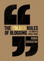 The Golden Rules of Blogging (& When to Break Them)