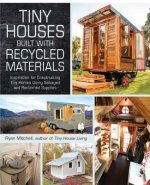 Tiny Houses Built with Recycled Materials