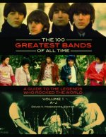 The 100 Greatest Bands of All Time