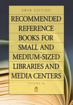 Recommended Reference Books for Small and Medium-Sized Libraries and Media Centers 2016