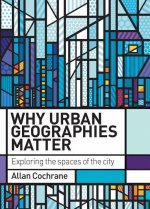 Why Urban Geographies Matter