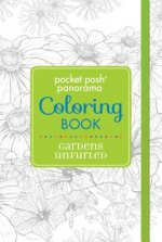 Pocket Posh Panorama Adult Coloring Book - Gardens Unfurled