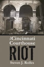 The Cincinnati Courthouse Riot