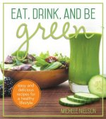 Eat, Drink, and Be Green