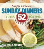 Simply Delicious Sunday Dinners